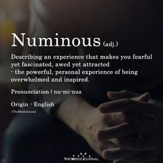 Numinous Numinous – Word of the Day The post Numinous appeared first on Woman Casual - Life Quotes The The Words, Fancy Words, Weird Words, Cool Words, Unusual Words, Unique Words, Beautiful Words, English Vocabulary Words, English Words