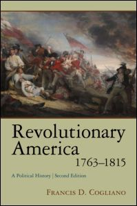 """The single best introduction to the #AmericanRevolution and #EarlyRepublic for students and scholars alike is _Revolutionary America, 1763-1815: A Political History_ by @FrankCogliano. It places """"the political revolution at the core of the story, Revolutionary America presents a clear history of the War of Independence, and lays a distinctive foundation for students and scholars of the Early Republic."""""""