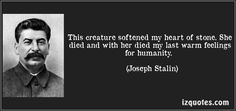 Joseph Stalin quote about his wife (at her funeral)