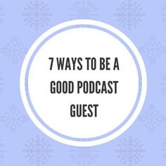 7 Ways to be a Good Podcast Guest:  Learn what to do and what not to do to be an excellent podcast guest with these 7 tips from a seasoned host!  #podcast #shepodcasts #trypod #podcastguest #podcasthost #entrepreneur #media #podcasting