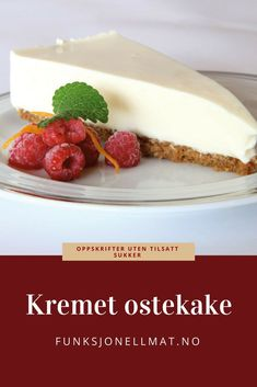 Kremet ostekake - Funksjonell Mat | Ostekake oppskrift | Kake oppskrift | Sukkerfri ostekake | Ostekake sitron | Sukrin | Sukkerfri kake | Sunne oppskrifter | Sukkerfri dessert | Oppskrift dessert Recipe Boards, Smoothies, Juice, Cheesecake, Strawberry, Pudding, Snacks, Baking, Fruit