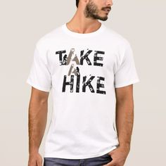 Take a Hike Rugged Text slogan t-shirt for rock climbers and hikers.