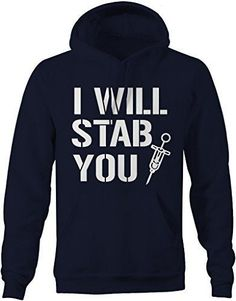 This funny hoodie is perfect for the nurse in your life! It reads I will stab you with an image of a needle. Nursing isn't an easy job and this tee lightens any day! Great for the nursing student and