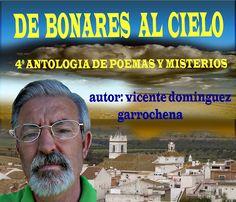 ANTOLOGIA  DEL  POETA  VICENTE  DOMINGUEZ  GARROCHENA: 4º ANTOLOGIA DE POEMAS Y MISTERIOS DE BONARES AL C...