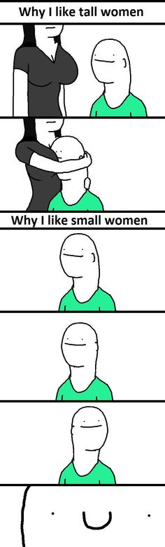 Why I like tall and small Women LocoPengu - Why so serious? witze meme lustiges zitate humor funny bilder