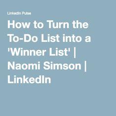 How to Turn the To-Do List into a 'Winner List' | Naomi Simson | LinkedIn