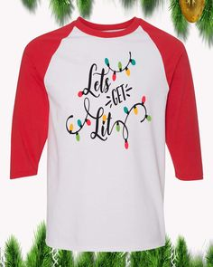 Lets Get Lit Raglan T-Shirt 3/4 Sleeve Adult Unisex Lets Get Lit, Funny Christmas Shirts, Christmas Humor, Digital Prints, Let It Be, Unisex, Stitch, Order Prints, Custom Clothes