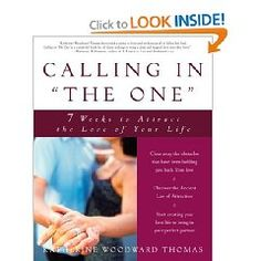 Booktopia has Calling in 'The One', 7 Weeks to Attract the Love of Your Life by Katherine Woodward Thomas. Buy a discounted Paperback of Calling in 'The One' online from Australia's leading online bookstore. Kindle, Search For Someone, World Library, Thing 1, Life Affirming, Love Your Life, Marriage Advice, Law Of Attraction, Self Help