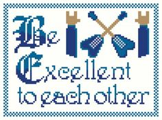 Mr X Stitch Be Excellent To Each Other Cross Stitch Pattern