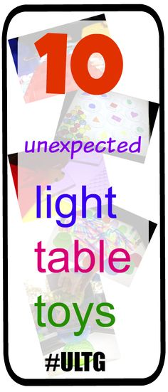 10 unexpected light table toys #ULTG #lighttable #lighttableideas #lighttabletoys