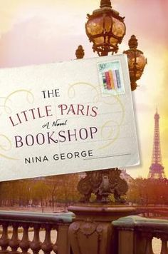 The Little Paris Bookshop   IndieBound - Everyone should have access to a 'literary pharmacist' to prescribe the perfect book for what ails them.