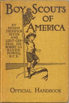 Boy Scouts of America, official handbook.Dad was a scout leader Cub Scouts, Girl Scouts, Baden Powell, Scouts Of America, Scout Leader, Vintage Boys, Eagle Scout, Norman Rockwell, Field Guide