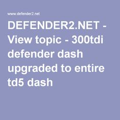 defender2 net view topic 300tdi defender dash upgraded to entire rh pinterest com