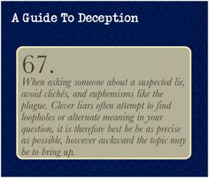 A Guide To Deception — It is of utmost importance that you say exactly...