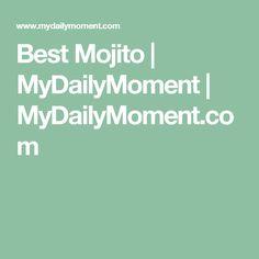 Best Mojito   MyDailyMoment   MyDailyMoment.com