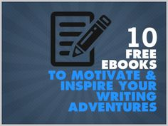 Download Free Ebooks, Legally » 10 Free Ebooks To Motivate And Inspire Your Writing Adventures