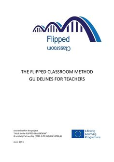 "THE FLIPPED CLASSROOM METHOD GUIDELINES FOR TEACHERS created within the project ""Adult in the FLIPPED CLASSROOM"" Grundtvig..."