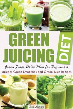 The Paperback of the Green Juicing Diet: Green Juice Detox Plan for Beginners-Includes Green Smoothies and Green Juice Recipes by John Chatham, Telamon Juice Detox Plan, Green Juice Detox, Juice Cleanse, Green Juices, Juice Diet, Juice Smoothie, Green Juice Recipes, Under 100 Calories, Thing 1