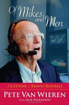 Of Mikes and Men: A Lifetime of Braves Baseball  Used Book in Good Condition