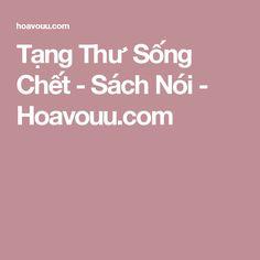 Tạng Thư Sống Chết - Sách Nói - Hoavouu.com