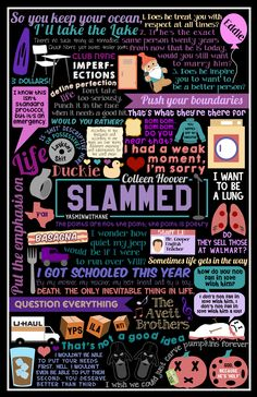 Book Collage on 'Slammed' by Colleen Hoover. 'Slammed' was the first Colleen Hoover book I read goodness knows how long ago and I've been a huge fan of hers since. Every single book she releases, the writing just gets better, the plot more. Ya Books, Good Books, Books To Read, Book Tv, Book Nerd, Slammed Colleen Hoover, Colleen Hoover Quotes, Book Posters, Book Boyfriends