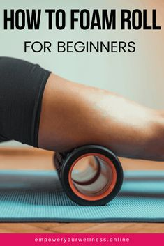 A step by step guide to foam roller exercises for beginners, including safety tips for foam rolling. Full-body foam rolling workout. Click the pin to read the full page at Empower Your Wellness. Foam Roller Exercises, Toning Exercises, Fitness Exercises, Easy Workouts, At Home Workouts, Workout Routines, Quad Muscles, Roller Workout, Foam Rolling