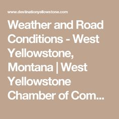 Weather and Road Conditions - West Yellowstone, Montana | West Yellowstone Chamber of Commerce