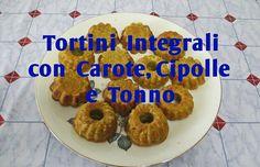 Tortini Integrali con Carote, Cipolle e Tonno  Bimby TM5