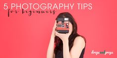 5 Professional Photography Tips for Beginners