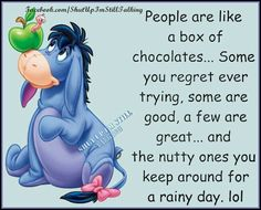 People Are Like A Box Of Chocolates funny quotes quote friends lol friendship quotes funny quote funny quotes funny sayings humor Winne The Pooh, Cute Winnie The Pooh, Winnie The Pooh Quotes, Winnie The Pooh Friends, Eeyore Quotes, Bff Quotes, Disney Quotes, Funny Quotes, Friend Quotes