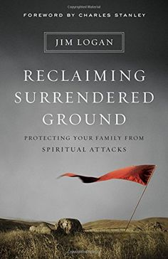 Reclaiming Surrendered Ground: Protecting Your Family fro...