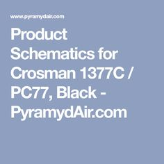 Product Schematics for Crosman 1377C / PC77, Black - PyramydAir.com