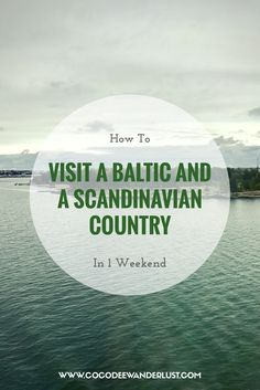 How to Visit a Baltic and a Scandinavian Country in 1 Weekend | Coco Dee Wanderlust