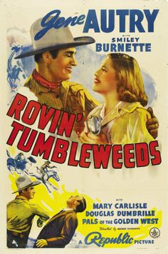 ROVIN' TUMBLEWEEDS (1939) - Gene Autry - Smiley Burnette - Mary Carlisle - Douglas Dumbrille - Pals of th eGolden West - Republic Pictures - Movie Poster.
