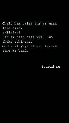 Shyari Quotes, Snap Quotes, Stupid Quotes, Karma Quotes, Pain Quotes, Hurt Quotes, Reality Quotes, Mood Quotes, Life Quotes