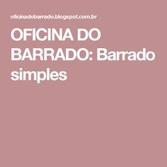 OFICINA DO BARRADO: Barrado simples