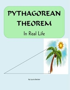 "Pythagorean Theorem in Real Life, real life applications so students can see the ""When will I ever use this?"""