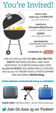 Join Better Homes and Gardens, Michael of @Michael Dussert Wurm, Jr. {inspiredbycharm.com} and Coleman U.S.A. for a Summer Grilling Twitter Party TONIGHT at 7pm CST! We're giving away some great prizes including a grand prize of $1000 to throw your ultimate summer bash. Follow the #BHGGrilling hashtag on Twitter to join the conversation!