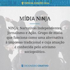 NINJA = Narrativas Independentes Jornalismo e Ação.