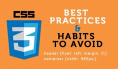 CSS Best Practices to Follow and Bad Habits to Avoid