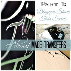 """Series: Part I """"Image Transfers Made Easy"""" - bloggers share their secrets. Coming soon...enlarging images and transfers to furniture. By SnazzyLittleThings.com"""