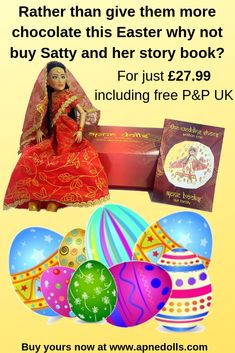 Fill the kids with more chocolate this Easter? or maybe have them entertain themselves with imaginary play for hours away from all the technology. Click here and buy your Satty Doll with free story book gift set in a beautifully presented doll box. Free P&P to anywhere in the UK now! Free Story Books, Free Stories, Chocolate Alternatives, Indian Dolls, Unique Toys, Easter Chocolate, Easter Gift, Book Gifts, Fashion Dolls