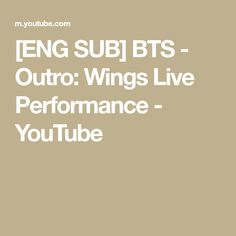 [ENG SUB] BTS - Outro: Wings Live Performance - YouTube Wings, Bts, Live, Youtube, Feathers, Feather, Youtubers, Ali, Youtube Movies