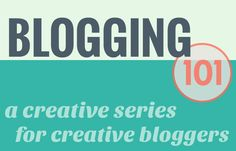 Clear the Way Blogging 101 - blogging tips series