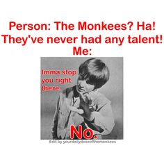 The Monkees Memes David Jones Mike Nesmith Peter Tork Micky Dolenz 1960's Monkees Facts Piano Daydream Believer Fun Facts Monkees Trivia InductTheMonkees Rock and Roll Hall of Fame 2016 50th Anniversary Talent
