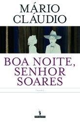"#8 - A book by an author you've never read before - ""Boa Noite, Senhor Soares"", Mário Cláudio"