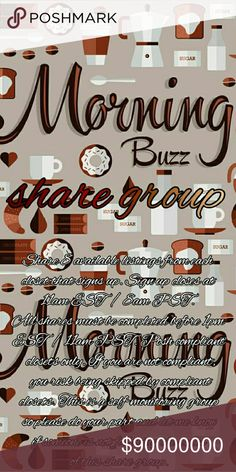 •○● Wednesday 11/16/16 Sign Up Open ●○• Welcome to the Morning Buzz share group! Sign in by tagging your own name. Sharing starts at 5 am in your respective time zones on Wednesday November 16. Sign up closes at 11am EST / 8am PST. Shares must be completed by 1pm EST / 10am PST.  Sign out once you're done sharing. If your closet is not posh compliant, you risk being skipped by compliant closets. Please no comments until sign up closes. Any questions, feel free to ask on the Q&A listing…