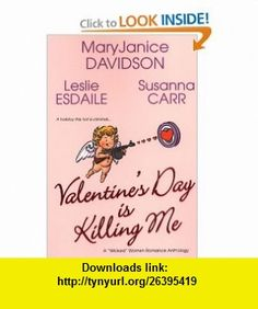 Valentines Day Is Killing Me MaryJanice Davidson, Leslie Esdaile, Susanna Carr , ISBN-10: 0758212844  ,  , ASIN: B0068EZAQG , tutorials , pdf , ebook , torrent , downloads , rapidshare , filesonic , hotfile , megaupload , fileserve