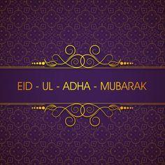 Images Backgrounds Cards Eid Mubarak Eid al-Adha - Eid al-Fitr 22 Eid Ul Adha Mubarak Greetings, Eid Al Adha Wishes, Eid Adha Mubarak, Eid Mubarak Quotes, Eid Mubarak Greeting Cards, Eid Greetings, Eid Cards, Eid Ul Adha Images, Eid Images