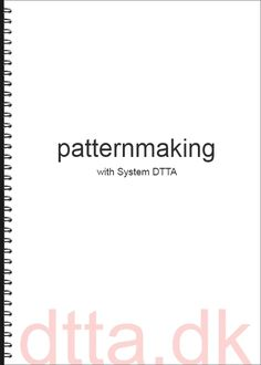 SYSTEM DTTA: A patternmaking tutorial by DTTA - The Tailoring Academy